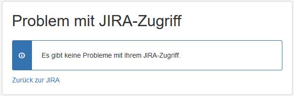 Problem mit Ihrem JIRA-Zugriff. Es gibt keine Probleme mit Ihrem JIRA-Zugriff